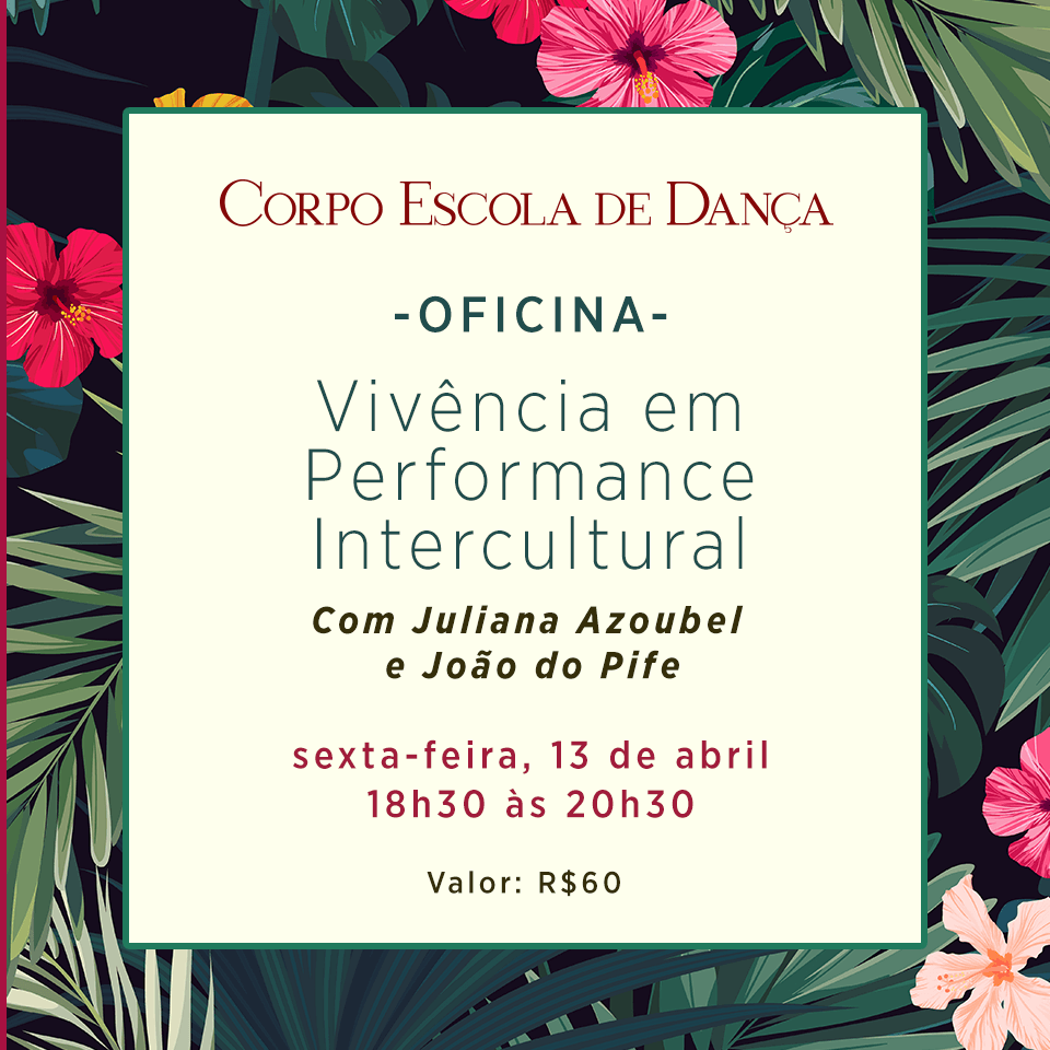 OFICINA – Vivência em Performance Intercultural